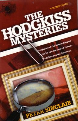 The Hodgkiss Mysteries. 3 vols.: SINCLAIR, Peter.