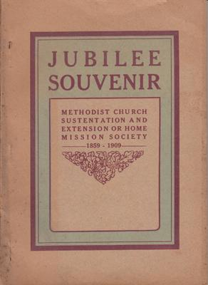 The Jubilee Souvenir of the Methodist Church Sustentation and Extension or Home Mission Society, ...