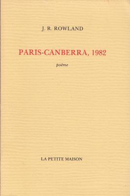 Paris-Canberra, 1982. Poeme.: ROWLAND, J.R.