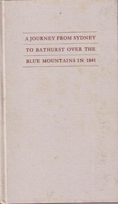 A Journey from Sydney to Bathurst over the Blue Mountains in 1841.: STANGER, Sophia.