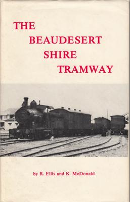 The Beaudesert Shire Tramway.: ELLIS R. and K. McDONALD.