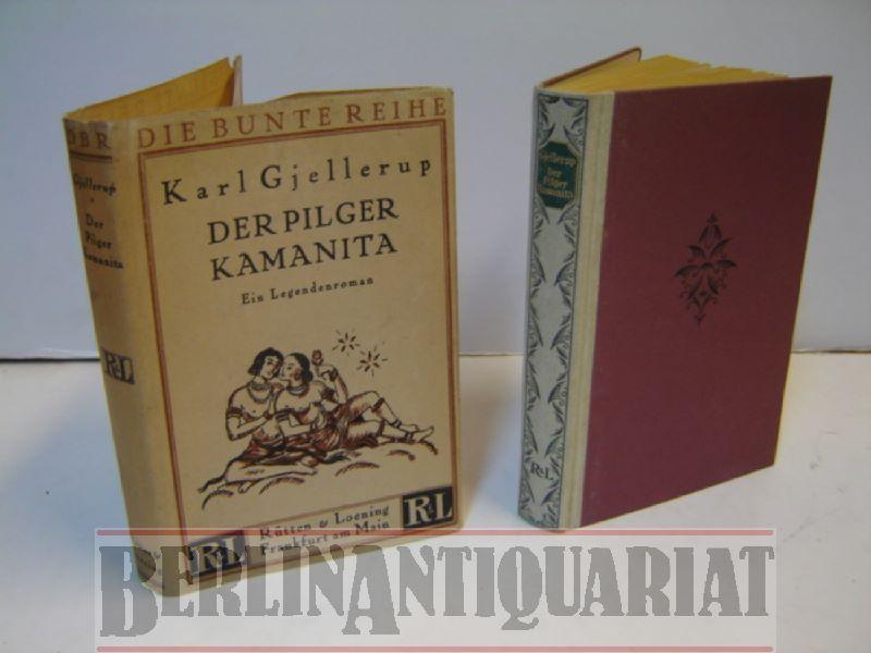 Der Pilger Kamanita. Ein Legendenroman. (= Die: Gjellerup, Karl: