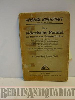 Das siderische Pendel im Reiche des Feinstofflichen. (= Werdende Wissenschaft, Band 6.): Wei�, Karl...