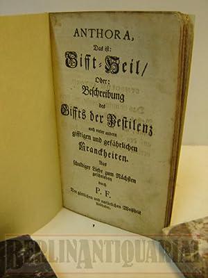 Anthora. Das ist: Gifft - Heil, oder: Beschreibung des Giffts der Pestilenz, auch vieler anderen ...