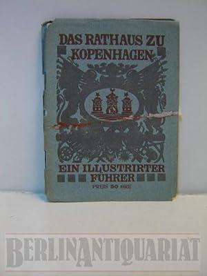 Das Rathaus zu Kopenhagen. Ein illustrierter Führer. Autorisierte Ausgabe mit 32 Abbildungen.:...
