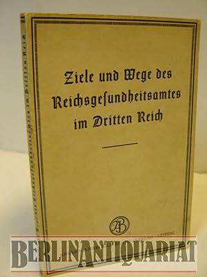 Ziele und Wege des Reichsgesundheitsamtes im Dritten Reich. Zum 60jährigen Bestehen des ...