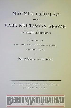 Magnus ladulas och Karl Knutssons Gravar. I Riddarholmskyrkan. Arkeologiska konsthistoriska och ...