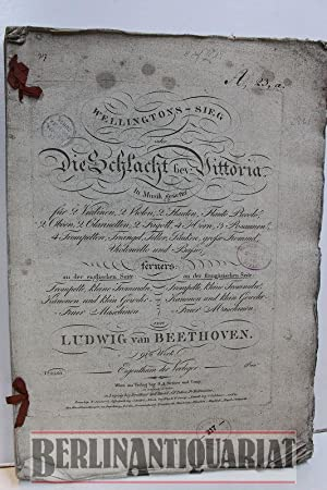 Wellingtons Sieg oder Die Schlacht bey Vittoria.: Beethoven, Ludwig van: