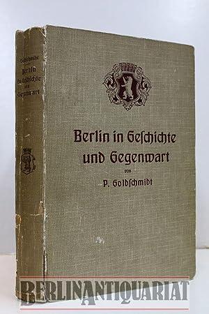 Berlin in Geschichte und Gegenwart.: Goldschmidt, Paul:
