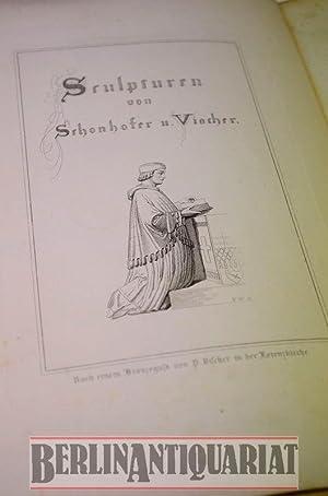 Nürnberger Bildhauerwerke des Mittelalters. Sculpturen von Schonhofer und Vischer. Für ...
