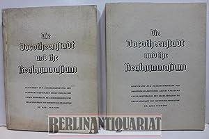 Die Dorotheenstadt und ihr Realgymnasium. Festschrift zur Hundertjahrfeier d. Dorotheenstä...
