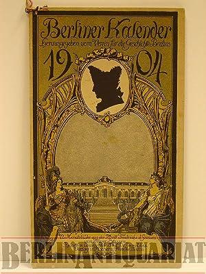 Berliner Kalender 1904. Hrsg. vom Verein für die Geschichte Berlins.