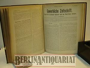 Gewerbliche Zeitschrift. I. Jahrgang. Organ für die nationale Industrie und das Wohl ihrer ...