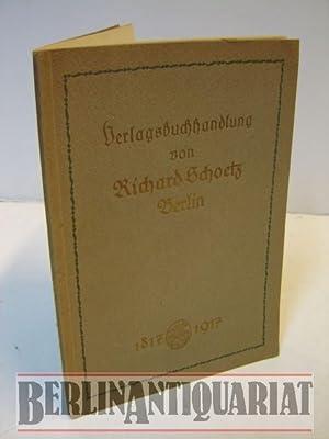Verlagsbuchhandlung von Richard Schoetz Berlin. ( Schötz). 1817 - 1917.: Schoetz. -