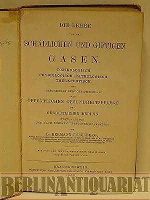 Die Lehre von den schädlichen und giftigen Gasen. Toxikologisch, physiologisch, pathologisch, ...
