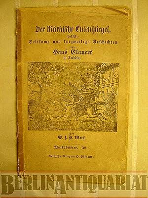 Der Märkische Eulenspiegel, das ist: Seltsame und kurzweilige Geschichten von Hans Clauert in ...