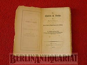 Die Cholera in Berlin mit Andeutungen zu ihrer sichern Abwehrung und Heilung.: Reich, Gottfried ...
