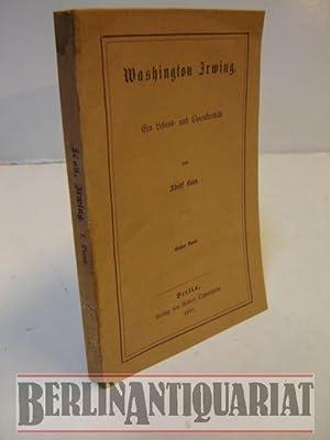 Washington Irwing. (?!) Ein Lebens- und Charakterbild von Laun, Adolf:: Irving, Washington.-