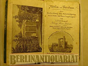 Berlin und Potsdam. Eine Beschreibung aller Merkwürdigkeiten dieser Städte u. ihrer ...