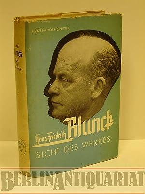 Sicht des Werkes.: Blunck, Hans Friedrich.- Ernst Adolf Dreyer:
