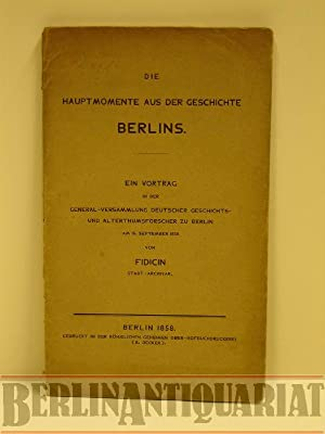 Die Hauptmomente aus der Geschichte Berlins. Ein Vortrag in d. General-Versammlung dt. Geschichts- ...