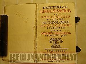 Institutiones linguae sacrae, in universitate graecensi SS. Theologiae auditoribus propositae.: ...