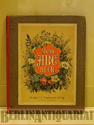 Mein ABC-Buch. Die Bilder zum Betrachten, die Reime zum Beachten. Für Kinder.: Fibel.-