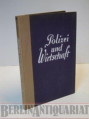 Polizei und Wirtschaft. (= Die Polizei in Einzelarstellungen; Band. 5): Hirsch, Julius, u. C. Falck...