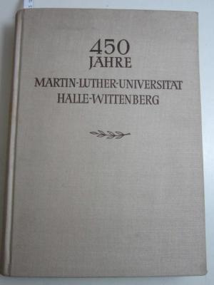 450 Jahre Martin-Luther-Universität Halle-Wittenberg. Band II. Halle: Martin-Luther-Universität Halle-Wittenberg