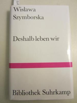 Deshalb leben wir. Gedichte.: Szymborska, Wislawa