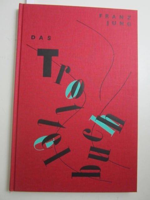 Das Trottelbuch. Mit fünf mehrfarbigen Originaltransparentlithographien und: Jung, Franz; Volker