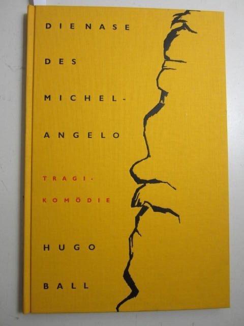 Die Nase des Michelangelo. Mit sechs Originallithographien: Ball, Hugo; Wieland