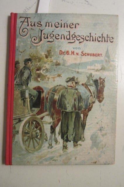Aus meiner Jugendgeschichte und Schuld und Strafe.: Gotthilf Heinrich von