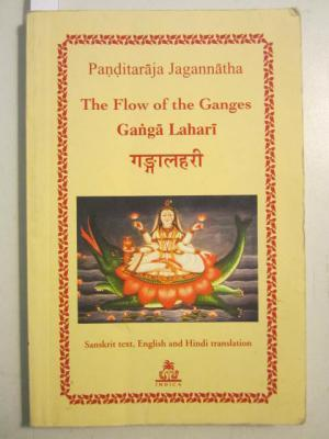 Ganga Lahari: The Flow of the Ganges.: Panditaraja Jagannatha