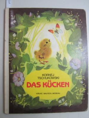 Das Kücken.: Kornej Tschukowski
