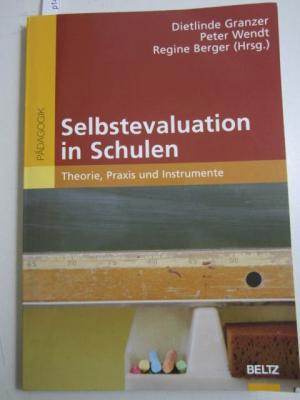 Selbstevaluation in Schulen - Theorie, Praxis und: Granzer, Dietlinde; Wendt,