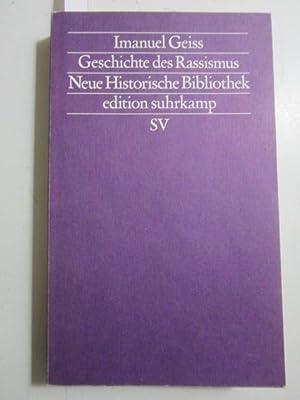 Geschichte des Rassismus. edition suhrkamp.: Geiss, Imanuel