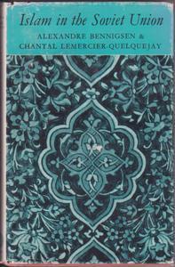 Islam in the Soviet Union: Bennigsen, Alexandre and