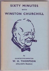 Sixty Minutes with Winston Churchill: Thompson, W.H. (Ex-Detective