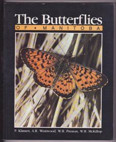 The Butterflies of Manitoba: Klassen, P. A.R.