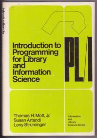 Introduction to PL/I Programming for Library and: Mott, Thomas H.,
