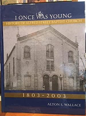 I Once Was Young; History of the: Alton S. Wallace