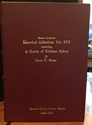 Essex Institute Historical Collections Vol. XXV Including A Sketch of Tristram Dalton