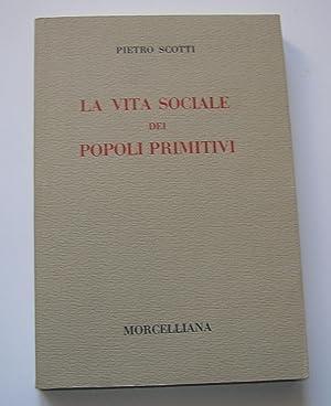 La vita sociale dei popoli primitivi: SCOTTI Pietro