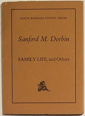 FAMILY LIFE, and Others Poems: Dorbin, Sanford M.