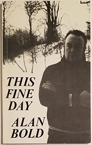 THIS FINE DAY Poems: Bold, Alan