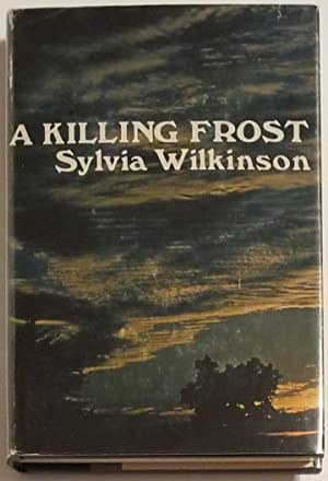 A KILLING FROST A Novel: Wilkinson, Sylvia