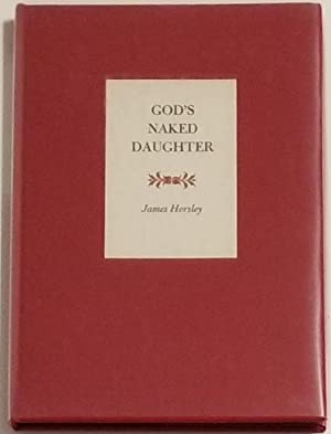 GOD'S NAKED DAUGHTER Poems: Horsley, James
