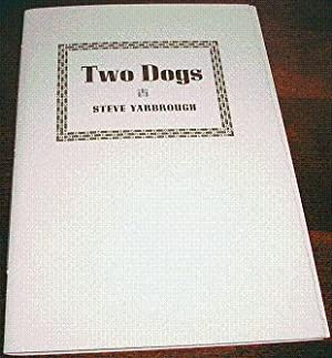 TWO DOGS A Story: Yarbrough, Steve