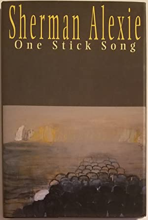 ONE STICK SONG Poems: Alexie, Sherman